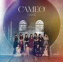CAMEO (初回仕様限定盤A CD+DVD) [ =LOV