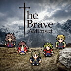 The Brave [ JAM Project ]