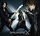 X (初回限定盤B CD+2DVD) [ BREAKERZ ...