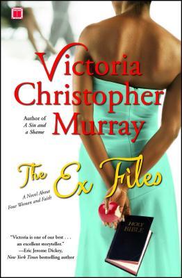 洋書, FICTION & LITERTURE The Ex Files: A Novel about Four Women and Faith EX FILES ORIGINALE Victoria Christopher Murray