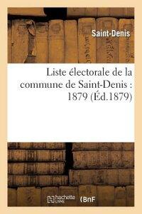 Liste lectorale de la Commune de Saint-Denis: 1879 FRE-LISTE ELECTORALE DE LA COM (Sciences Sociales) [ Saint-Denis ]
