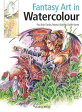 Fantasy Art in Watercolour: Painting Fairies, Dragons, Unicorns & Angels [With Tracings] [ Paul Bryn Davies ]