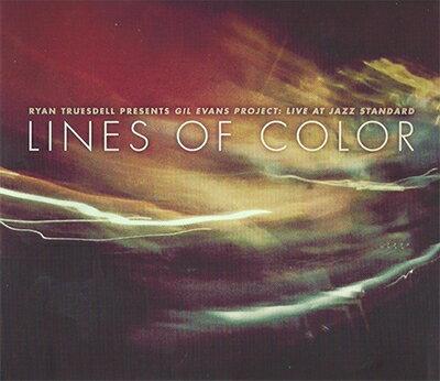 【輸入盤】Ryan Truesdell Presents Gill Evans Project: Live At Jazz Standard-lines Of Color画像