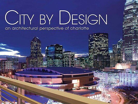 City by Design: Charlotte: An Architectural Perspective of Charlotte画像