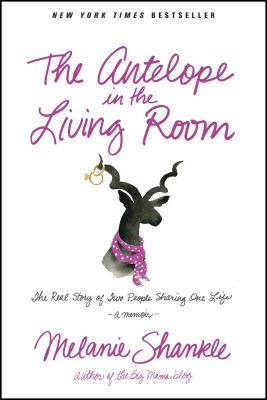 The Antelope in the Living Room: The Real Story of Two People Sharing One Life画像
