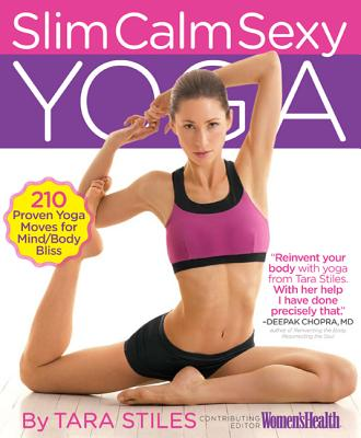【送料無料】Slim Calm Sexy Yoga: 210 Proven Yoga Moves for Mind/Body Bliss [ Tara Stiles ]