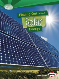 Finding Out about Solar Energy FINDING OUT ABT SOLAR ENERGY (Searchlight Books (TM) -- What Are Energy Sources?) [ Matt Doeden ]