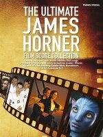【輸入楽譜】ホーナー, James: ジ・アルティメイト・ジェームズ・ホーナー・フィルム・スコア・コレクション(英語)