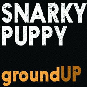 groundUP [ スナーキー・パピー ]