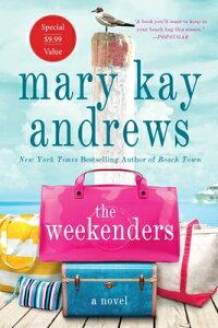 The Weekenders WEEKENDERS [ Mary Kay Andrews ]
