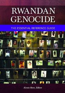 Rwandan Genocide: The Essential Reference Guide RWANDAN GENOCIDE [ Alexis Herr ]