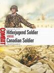Hitlerjugend Soldier Vs Canadian Soldier: Normandy 1944 HITLERJUGEND SOLDIER VS CANADI (Combat) [ David Greentree ]