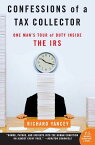 Confessions of a Tax Collector: One Man's Tour of Duty Inside the IRS CONFESSIONS OF A TAX COLLECTOR [ Richard Yancey ]