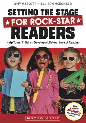 Setting the Stage for Rock-Star Readers: Help Young Children Develop a Lifelong Love of Reading画像