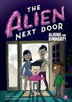 The Alien Next Door 2: Aliens for Dinner?! ALIEN NEXT DOOR 2 ALIENS FOR D (Alien Next Door) [ A. I. Newton ]