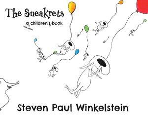 The Sneakrets: A Very Secret Children's Book SNEAKRETS (The Sneakrets) [ Steven Winkelstein ]