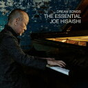Dream Songs: The Essential Joe Hisaishi [ 久石譲 ]