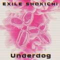 【先着特典】Underdog (アナザージャケット(1種)付き)