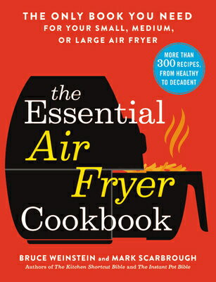 The Essential Air Fryer Cookbook: The Only Book You Need for Your Small, Medium, or Large Air Fryer画像