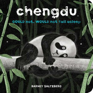 Chengdu Could Not, Would Not, Fall Asleep (a Chengdu Book) CHENGDU COULD NOT WOULD NOT FA (Chengdu) [ Barney Saltzberg ]