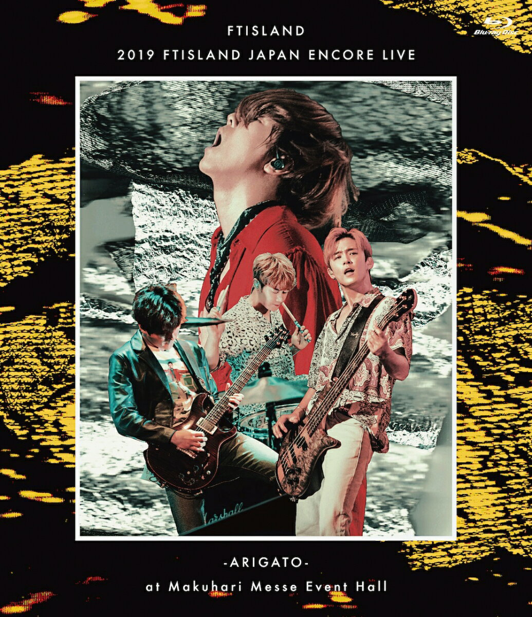 2019 FTISLAND JAPAN ENCORE LIVE -ARIGATO- at Makuhari Messe Event Hall【Blu-ray】