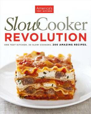 Slow Cooker Revolution: One Test Kitchen. 30 Slow Cookers. 200 Amazing Recipes. SLOW COOKER REVOLUTION [ America's Test Kitchen ]