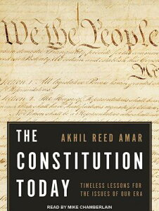 The Constitution Today: Timeless Lessons for the Issues of Our Era CONSTITUTION TODAY MP3 - CD/ M [ Akhil Reed Amar ]