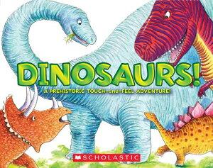 Dinosaurs!: A Prehistoric Touch-And-Feel Adventure! DINOSAURS [ Jeffrey Burton ]