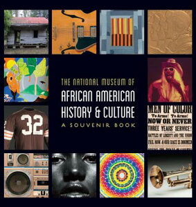 National Museum of African American History and Culture: A Souvenir Book NATL MUSEUM OF AFRICAN AMER HI [ Nat'l Museum African American Hist/Cult ]