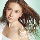 【送料無料】Heartful Song Covers(CD+DVD) [ May J. ]