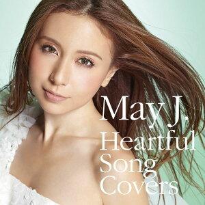 【楽天ブックスならいつでも送料無料】Heartful Song Covers(CD+DVD) [ May J. ]