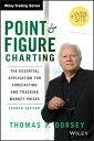 Point and Figure Charting: The Essential Application for Forecasting and Tracking Market Prices POINT & FIGURE CHARTING REV/E (Wiley Trading) [ Thomas J. Dorsey ]