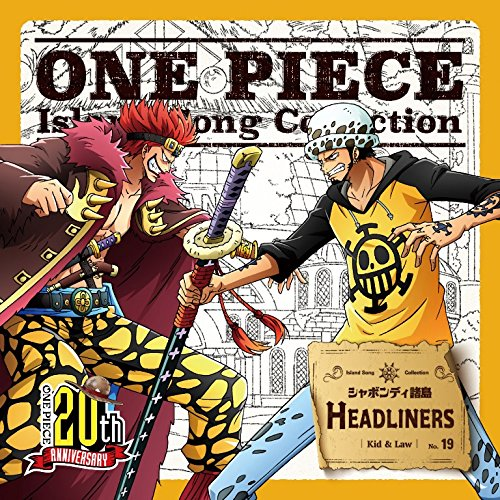 ONE PIECE Island Song Collection シャボンディ諸島「HEADLINERS」画像