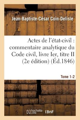 Commentaire Analytique Du Code Civil. Actes de l'tat-Civil. Tome 1-2 2e dition画像