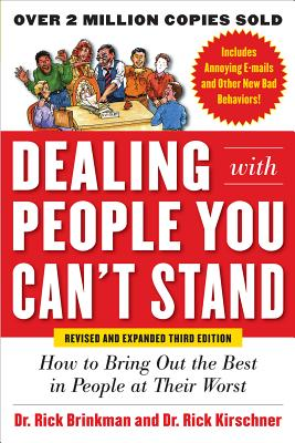 Dealing with People You Can't Stand: How to Bring Out the Best in People at Their Worst画像
