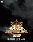 KING SUPER LIVE 2015 【Blu-ray】 [ (V.A.) ]