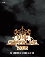 KING SUPER LIVE 2015 【Blu-ray】
