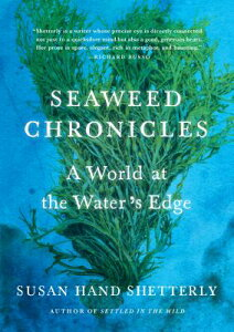 Seaweed Chronicles: A World at the Water's Edge SEAWEED CHRON [ Susan Hand Shetterly ]