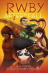After the Fall (Rwby, Book #1) AFTER THE FALL (RWBY BK #1) (Rwby) [ E. C. Myers ]