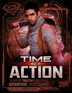 Time for Action: The Inspiring Truth Behind Popular Adventure Video Games TIME FOR ACTION (Video Games vs. Reality) [ Thomas Kingsley Troupe ]