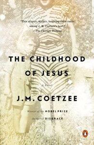 The Childhood of Jesus CHILDHOOD OF JESUS [ J. M. Coetzee ]