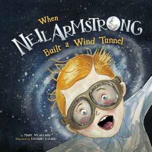 When Neil Armstrong Built a Wind Tunnel WHEN NEIL ARMSTRONG BUILT A WI (Leaders Doing Headstands) [ Mark Andrew Weakland ]