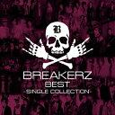 BREAKERZ BEST 〜SINGLE COLLECTI...