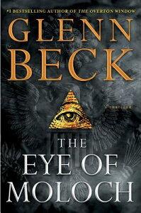 The Eye of Moloch EYE OF MOLOCH [ Glenn Beck ]