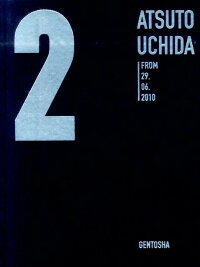 『2 ATSUTO UCHIDA FROM 29.06.2010』Photographs selected by 内田篤人