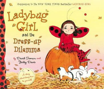 Ladybug Girl and the Dress-Up Dilemma LADYBUG GIRL & THE DRESS UP DI (Ladybug Girl) [ David Soman ]