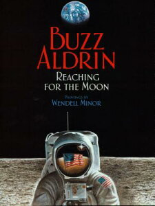 Reaching for the Moon (1 Paperback/1 CD) [With CD (Audio)] REACHING FOR THE MOON (1 PAPER [ Buzz Aldrin ]