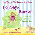Good-Bye, Bumps!: Talking to What's Bugging You GOOD BYE BUMPS [ Wayne W. Dyer ]