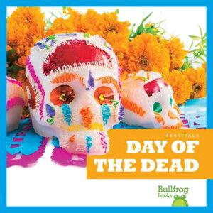 Day of the Dead DAY OF THE DEAD (Festivals) [ Rebecca Pettiford ]