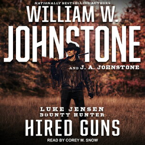 Hired Guns HIRED GUNS D (Luke Jensen: Bounty Hunter) [ William W. Johnstone ]